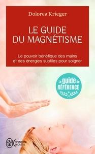 Dolorès Krieger - Le guide du magnétisme.