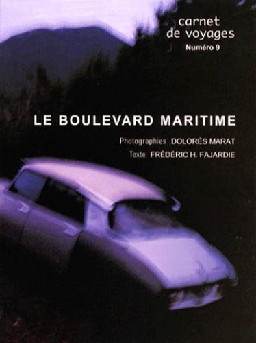 Dolorès Marat et Frédéric H. Fajardie - Le boulevard maritime.