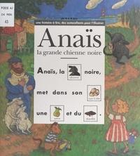 Dolorès Mora et Charlotte Roederer - Anaïs, la grande chienne noire.