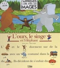 Dolorès Mora et Sophie Kniffke - L'ours, le singe et l'éléphant.