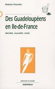 Dolorès Pourette - Des Guadeloupéens en Ile-de-France - Identité, sexualité, santé.