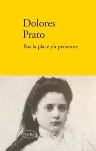 Dolores Prato - Bas la place y'a personne.