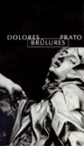 Dolores Prato - Brûlures.