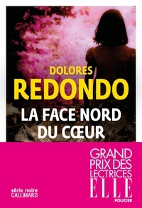 Dolores Redondo - La face nord du coeur.