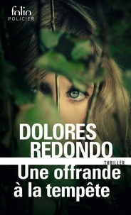 Dolores Redondo - La trilogie du Baztán Tome 3 : Une offrande à la tempête.