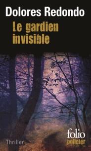 Dolores Redondo - Le gardien invisible - Une enquête de l'inspectrice Amaia Salazar.