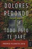 Dolores Redondo - Todo esto te daré.