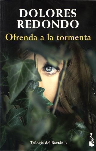 Dolores Redondo - Trilogia del Baztan - Volumen 3, Ofrenda a la tormenta.