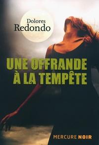 Dolores Redondo - Une offrande à la tempête.