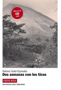 Dolores Soler-Espiauba - Dos semanas con los ticos. 1 CD audio