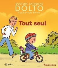 Dolto Catherine et Faure-poirée Colline - Tout seul.