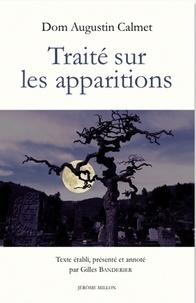 Dom augustin Calmet - Traité sur les apparitions des anges, des démons, et des âme.