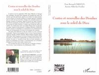 Dom Bernard Christol - Contes et nouvelles des Dombes sous le soleil de Dieu.