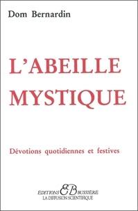 L'ABEILLE MYSTIQUEDEVOTIONS QUOTIDIENNES ET FESTIVES -  Dom Bernardin |