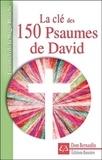 Dom Bernardin - La clé des 150 Psaumes de David.