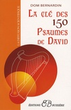 Dom Bernardin - La clef des 150 psaumes de David.