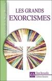 Dom Bernardin - Les grands exorcismes.