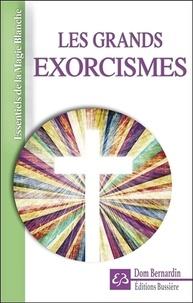 Les grands exorcismes - Dom Bernardin |