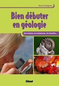 Dom Compare - Bien débuter en géologie - Les roches, les minéraux, les fossiles....