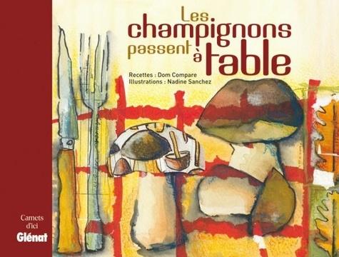 Dom Compare - Les champignons passent à table.