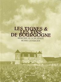 Dom Denise - Les vignes & les vins de Bourgogne - Mémoire de Dom Denise moine cistercien.