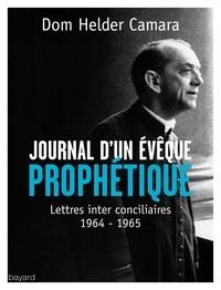 Dom Helder Camara - Journal d'un évêque prophétique.