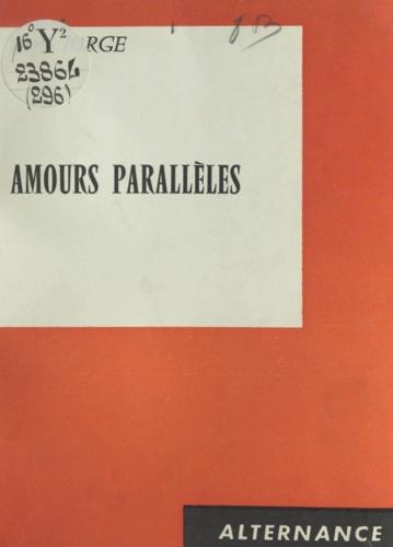 Amours parallèles