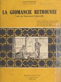 Dom Neroman - La géomancie retrouvée - Traité de géomancie rationnelle.