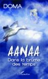 Doma - Aanaa - Dans la brume des temps.