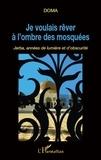 Doma - Je voulais rêver à l'ombre des mosquées - Jerba, années de lumière et d'obscurité.