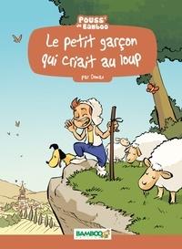 Domas et Hélène Beney-Paris - Le Petit garçon qui criait au loup.