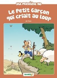 Domas et Hélène Beney - Le petit garçon qui criait au loup.