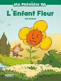 Domas - Ma première BD  : L'enfant fleur.