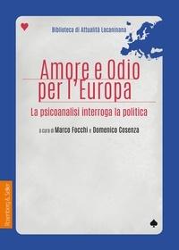 Domenica Cosenza et Marco Focchi - Amore e odio per l'Europa - La psicoanalisi interroga la politica.
