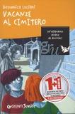 Domenica Luciani et Roberto Luciani - Vacanze al cimitero.