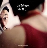 Domenico Boasso - La ballade de Mr J. - Ou L'étrange voyage d'une photographe qui court après un clown.