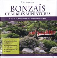 Domenico Cattaneo Vicini - Bonzaïs et arbres miniatures - L'art de faire pousser des arbres miniatures.