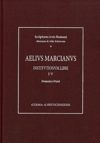 Domenico Dursi - Aelius Marcianus - Institutionum libri I - V.