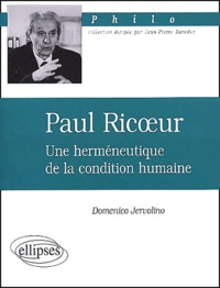 Domenico Jervolino - Paul Ricoeur. - Une herméneutique de la condition humaine.