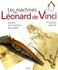 Domenico Laurenza - Les machines de Léonard de Vinci - Secrets et inventions des codex.