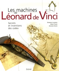 Les machines de Léonard de Vinci- Secrets et inventions des codex - Domenico Laurenza |