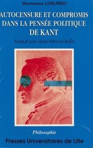 Domenico Losurdo - Autocensure et compromis dans la pensée politique de Kant.