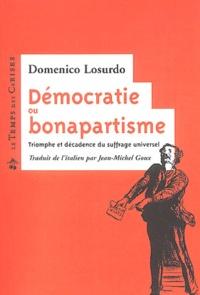 Domenico Losurdo - Démocratie ou bonapartisme - Triomphe et décadence du suffrage universel.