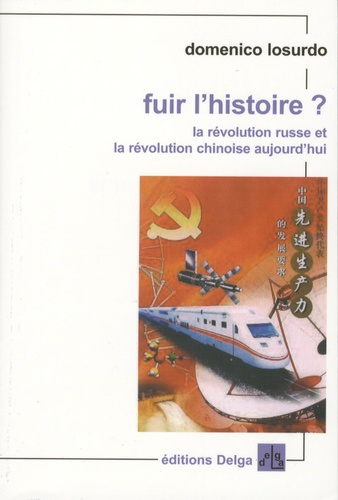 Domenico Losurdo - Fuir l'Histoire ? - La révolution russe et la révolution chinoise aujourd'hui.
