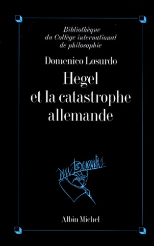 Domenico Losurdo - Hegel et la catastrophe allemande.