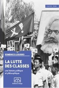 Domenico Losurdo - La lutte des classes - Une histoire politique et philosophique.
