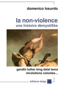 Domenico Losurdo - La non-violence - Une histoire démystifiée.