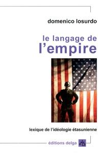 Domenico Losurdo - Le langage de l'empire - Lexique de l'idéologie étasunienne.