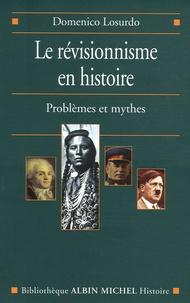 Domenico Losurdo - Le révisionnisme en histoire - Problèmes et mythes.