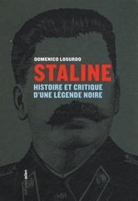 Domenico Losurdo - Staline - Histoire et critique d'une légende noire.